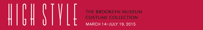 High Style: The Brooklyn Museum Costume Collection