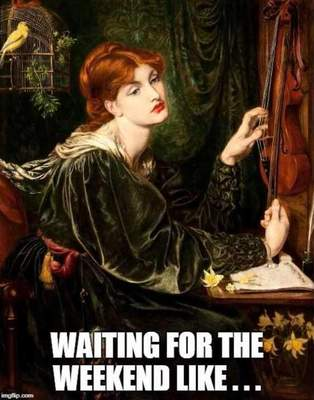 "Veronica Veronese portrait with meme ""Waiting for the Weekend Like..."""